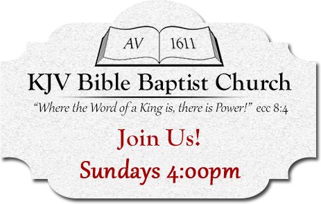 KJV Bible Baptist Church – Where the Word of a King is there is
