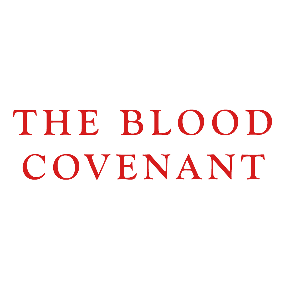 The Blood Covenant!
